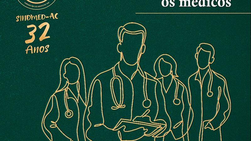 Sindmed-AC celebra 32 anos buscando a valorização do médico